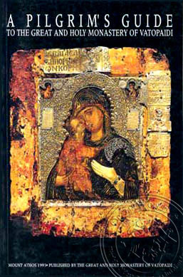 A Pilgrim's Guide to The Great and Holy Monastery of Vatopaidi