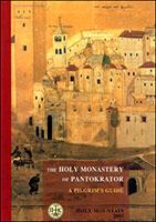 The Holy Monastery of Pantokrator. A Pilgrim's Guide