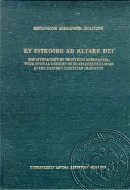 Et Introibo ad Altare Dei. ?he Mystagogy of Dionysious Areopagita