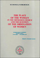 The place of the Woman in the Orthodox Church and the question of the Ordinatin of Woman