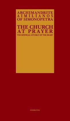 The Church At Prayer - The Mystical Liturgy Of The Heart